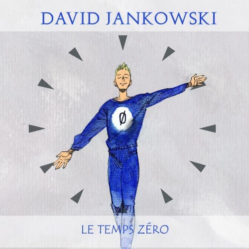 Pochette de l'album Le temps Zéro de David Jankowski